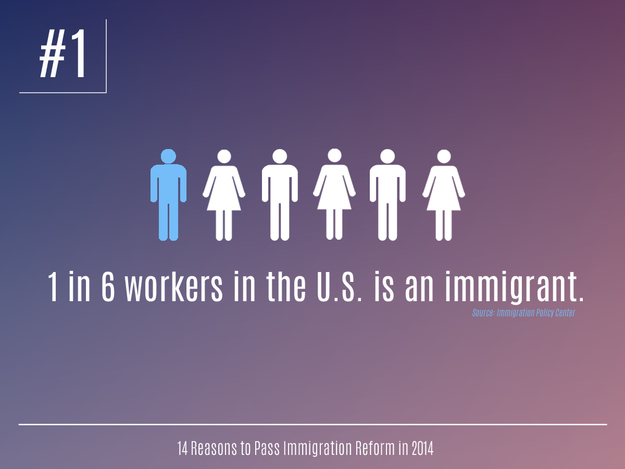 14 Reasons To Pass Immigration Reform In 2014